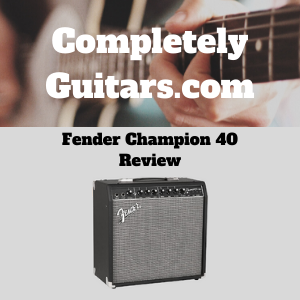 Fender-Champion-40-Review