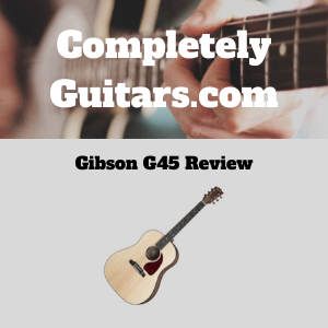 Gibson-G45-Review