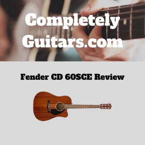 Fender-CD-60SCE-Review