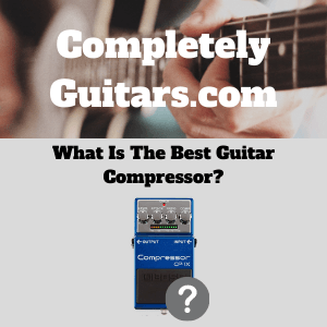 What-Is-The-Best-Guitar-Compressor-Pedal