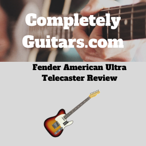 Fender-American-Ultra-Telecaster-Review